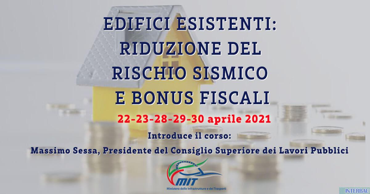 Seconda edizione - Corso: Edifici esistenti Riduzione del Rischio Sismico e Bonus Fiscali